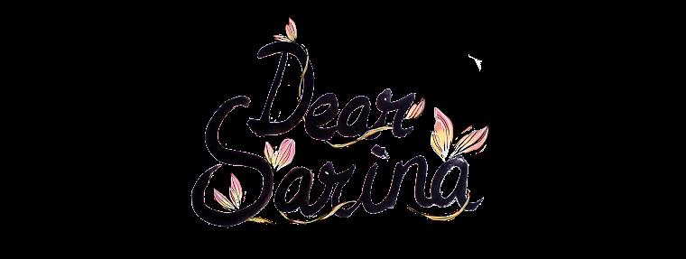 Dear Sarina