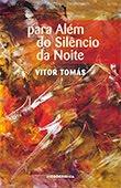 """""""Para Além do Silêncio da Noite"""" de Vitor Tomás"""