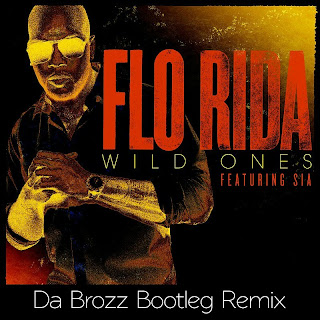 Flo Rida feat. Sia - WILD ONES (Da Brozz Bootleg Mix)