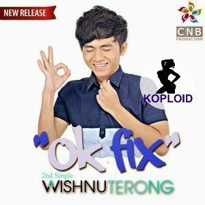Whisnu Terong - Oke Fix
