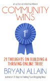 Community Wins: 21 Thoughts on Building a Thriving Online Tribe