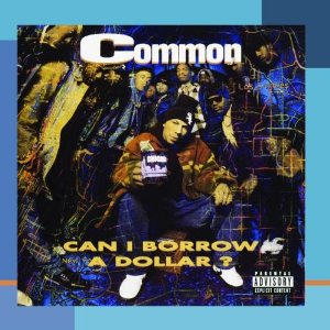 Common - Can I Borrow A Dollar (Rap)