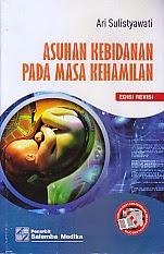 toko buku rahma: buku ASUHAN KEBIDANAN PADA MASA KEHAMILAN EDISI REVISI, pengarang ari sulistyawati, penerbit salemba medika
