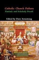 REVISED BOOK (8-28-13): <em>Catholic Church Fathers: Patristic and Scholarly Proofs</em>