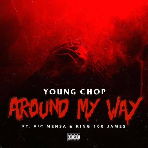 Young Chop - Around My Way (Feat. Vic Mensa & King 100 James)