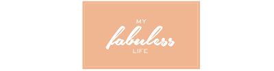 My Fabuless Life