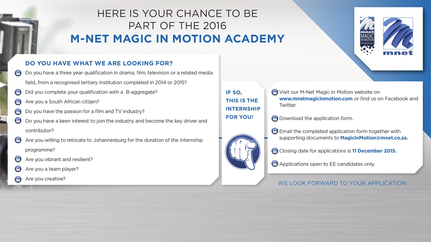 the south african screen federation  m net is very excited to announce that entries to the m net magic in motion academy for 2016 is open deadline to enter is 11 2015