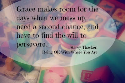 Grace makes room...  Being Ok With Where You Are - Book Review {Reading List}