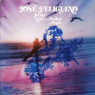 Jose Feliciano - For My Love... Mother Music (1974)