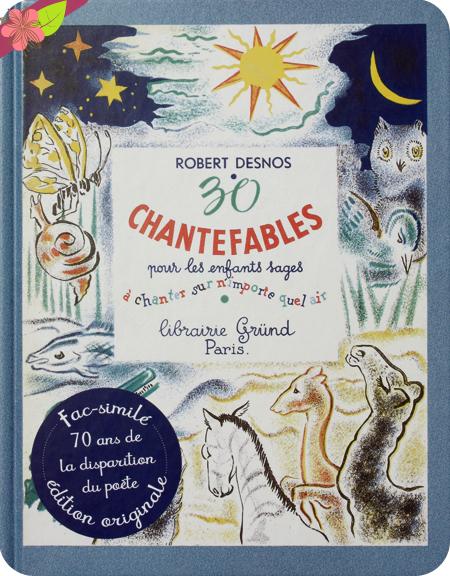 30 chantefables pour les enfants sages de Robert Desnos - éditions Gründ