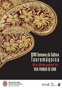 Vila Franca de Xira- 27ª Semana da Cultura Tauromáquica- 25 a 30 Junho