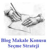 Blog Makale Konusu Seçme Yöntemleri