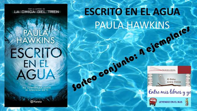 """Sorteo conjunto de """"Escrito en el agua"""" de Paula Hawkins"""