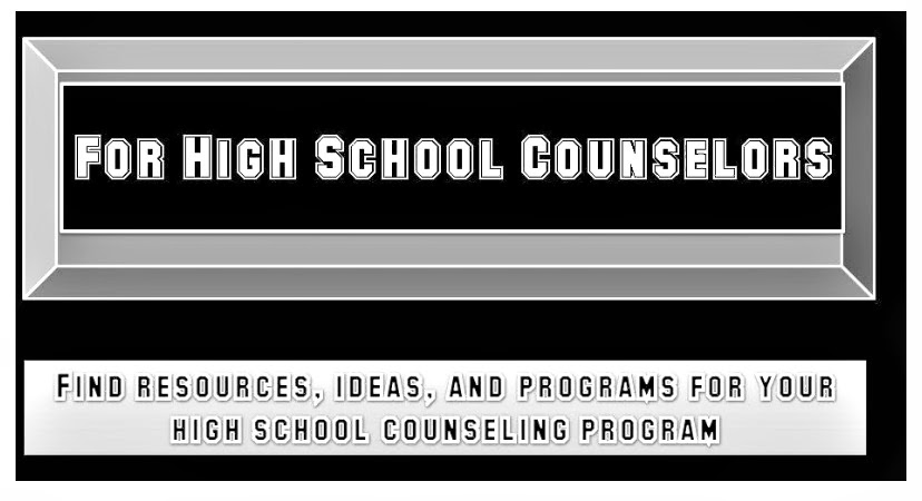 For High School Counselors