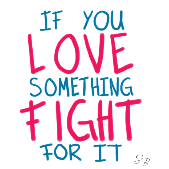 Fight For What You Love Quotes Beauteous Fighting For What U Love Quotes  Fight For You