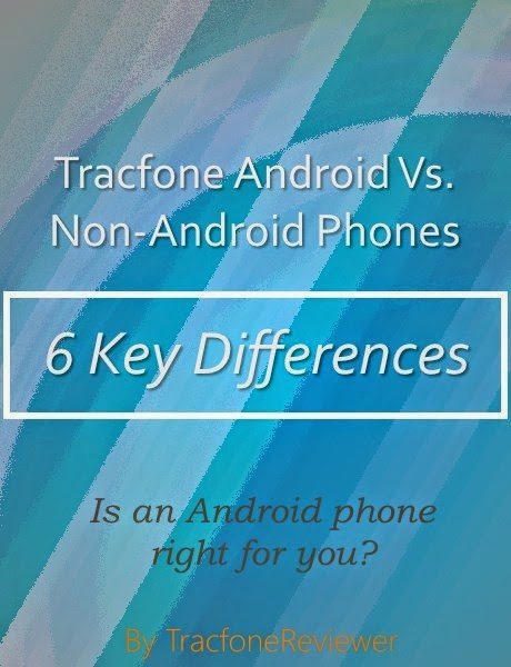 6 Major Differences between Tracfone Android and Non-Android Devices