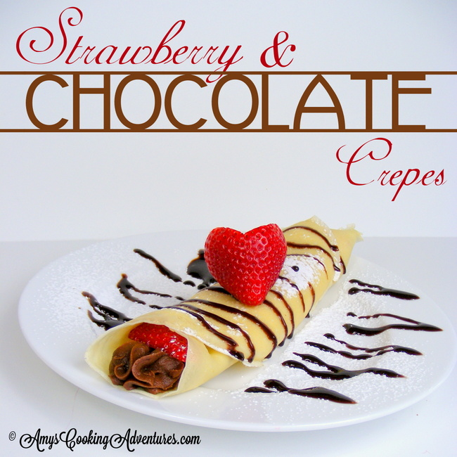 Strawberry and Chocolate Crepes {Amy's Cooking Adventures}