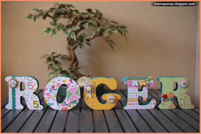 Trip trap scrap letras decoradas para roger - Letras decoradas scrap ...