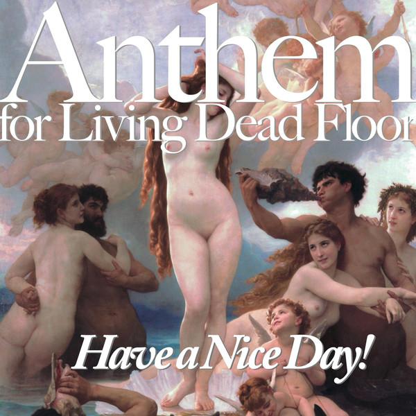 [Album] Have a Nice Day! – Anthem for Living Dead Floor (2016.04.16/MP3/RAR)