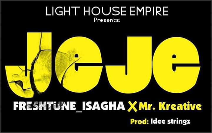 FreshTune Isagha ft Mr Kreative titled JeJe