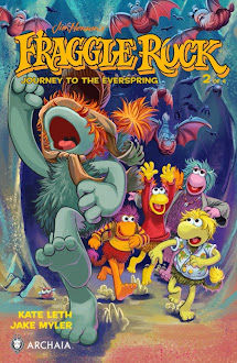 "NOW AVAILABLE - ""Fraggle Rock: Journey to the Everspring"" #2"