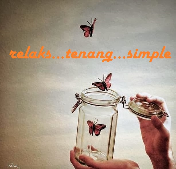relaks..tenang..simple..