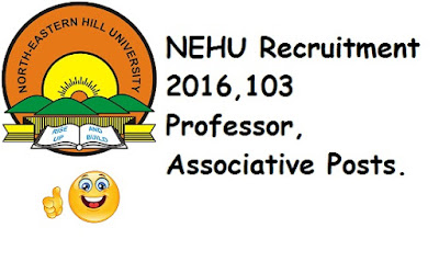 NEHU (Shillong) Recruitment 2016, 103 Professor Post Recruitment