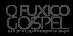 O Fuxico Gospel - As principais notícias do mudo gospel