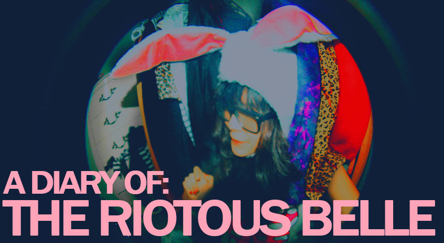 Diary of : THE RIOTOUS BELLE. 