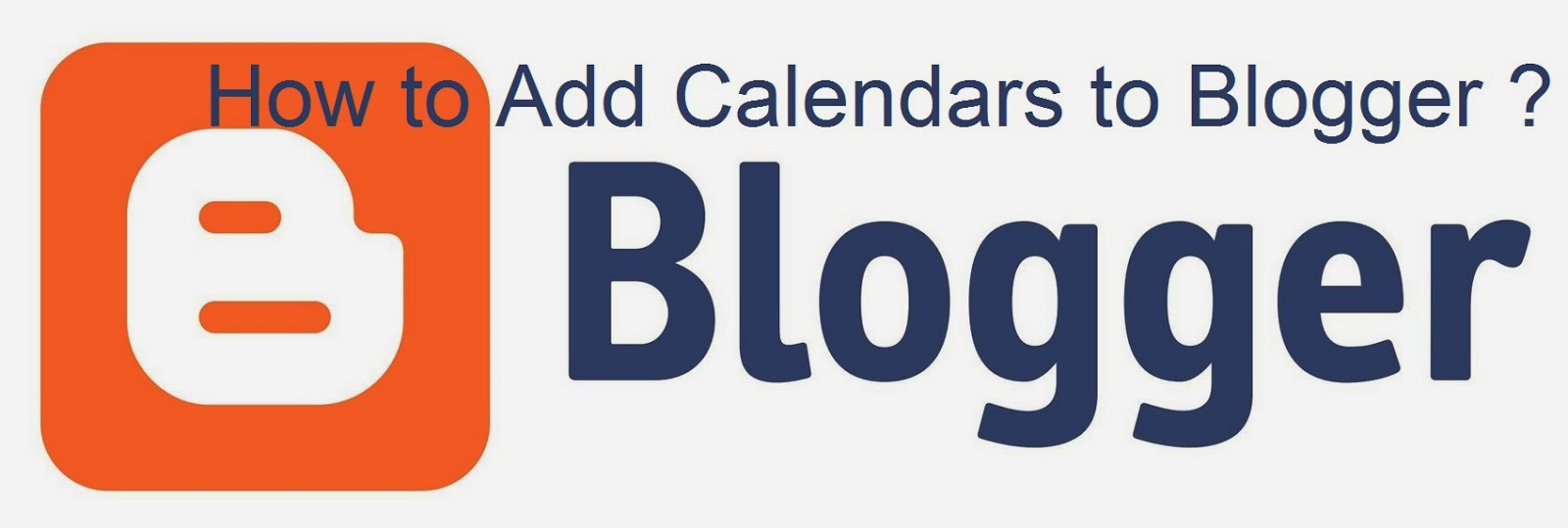 How to Add Calendars to Blogger : eAskme