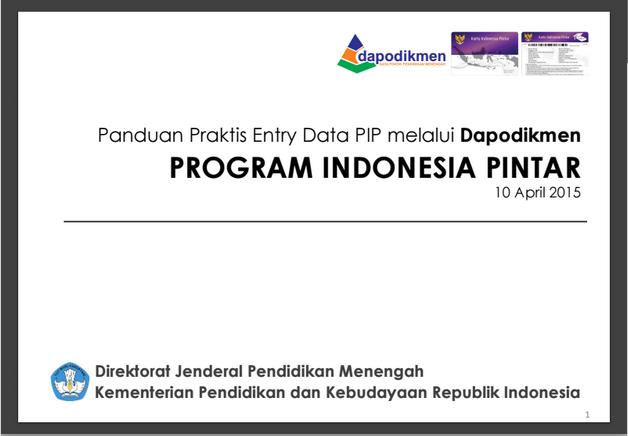 Panduan Praktis Entry Data Untuk Program Indonesia Pintar Pip Melalui Dapodikmen Blog
