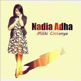 Nadia Adha - Miliki Cintanya MP3
