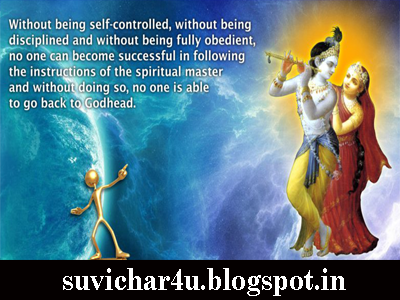 Without being self-controlled, without being disciplined and without being fully obedient, no one can become successful in following the instructions of the spiritual master and without doing so, no one is able to go back to Godhead.