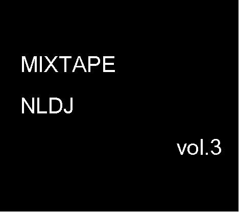 MIXTAPE NLDJ vol.3