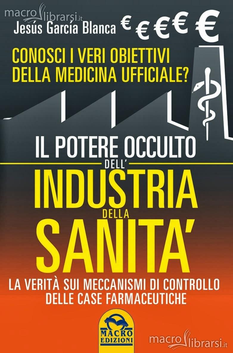 Il Potere occulto dell industria sanita