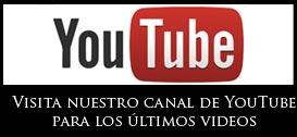 Visita nuestro canal de YouTube para los últimos videos