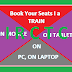 NOW You can book Train Tickets Train Reservations Rail Ticket Rail Reservations on your Mobile as well basic Phone