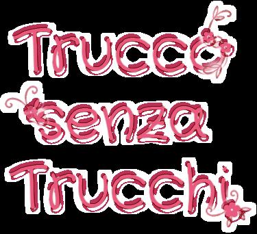 TRUCCO senza TRUCCHI