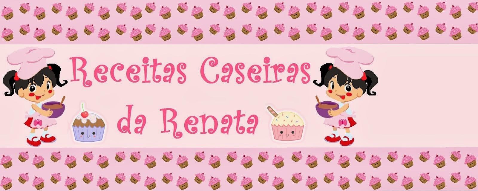RECEITAS CASEIRAS DA RENATA