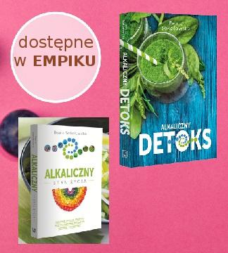 """KSIĄŻKI """"Alkaliczny detoks"""" i """"Alkaliczny styl życia"""" dostępne m.in. w Empiku"""