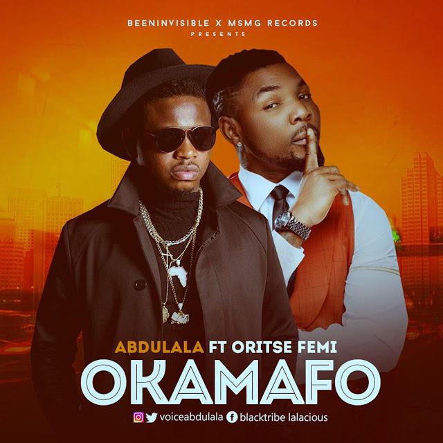 Abdulala Feat. Ortise femi - Okamafo