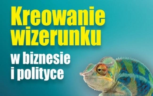 """Fragment okładki książki """"Kreowanie wizerunku w biznesie i polityce"""""""