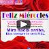 FELIZ HERMOSO MIÉRCOLES - Hermosas frases y mensajes para desear un bendecido día