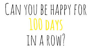 How To Have 100 Happy Days