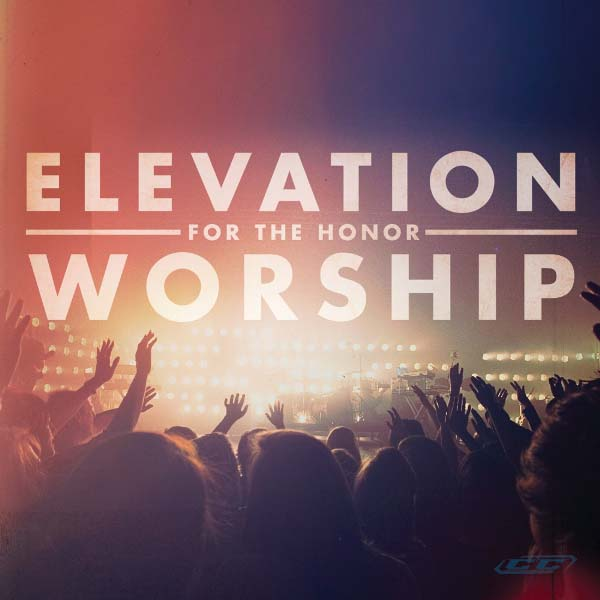 Elevation Worship - For the Honor 2011 English Christian Album