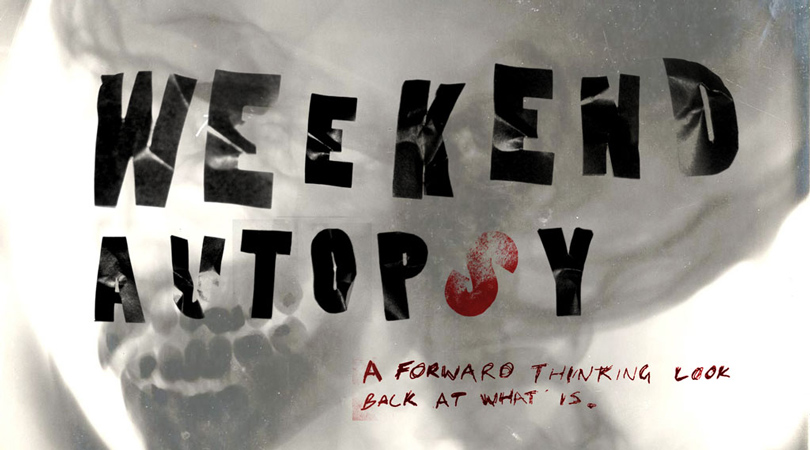 Weekend Autopsy: A forward thinking look back at what is.