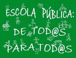 ESCOLA PÚBLICA DE TOD@S PARA TOD@S