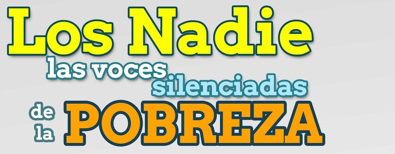 Los Nadie: las voces silenciadas de la pobreza