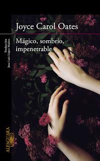 """Mágico, sombrío, impenetrable""- Joyce Carol Oates."