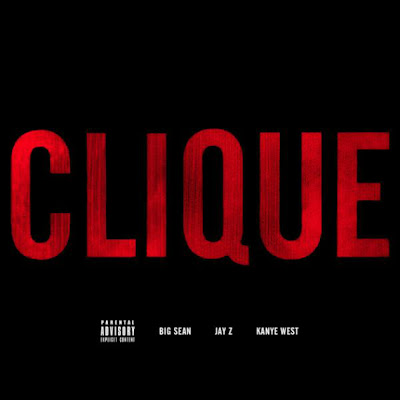 Kanye West feat. Jay-Z & Big Sean - Clique